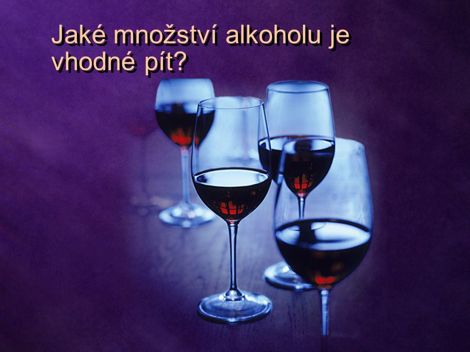 Jaké množství alkoholu je vhodné pít