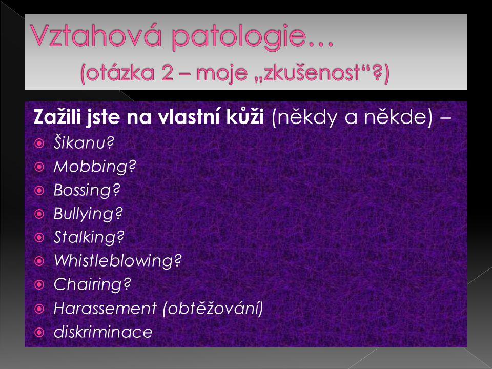 """Vztahová patologie… (otázka 2 – moje """"zkušenost )"""