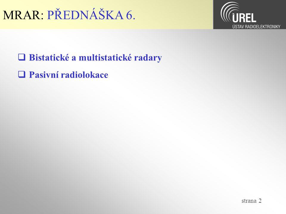 MRAR: PŘEDNÁŠKA 6. Bistatické a multistatické radary