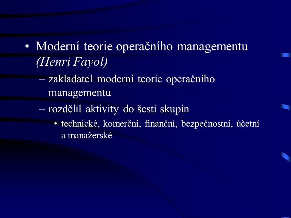 Moderní teorie operačního managementu (Henri Fayol)
