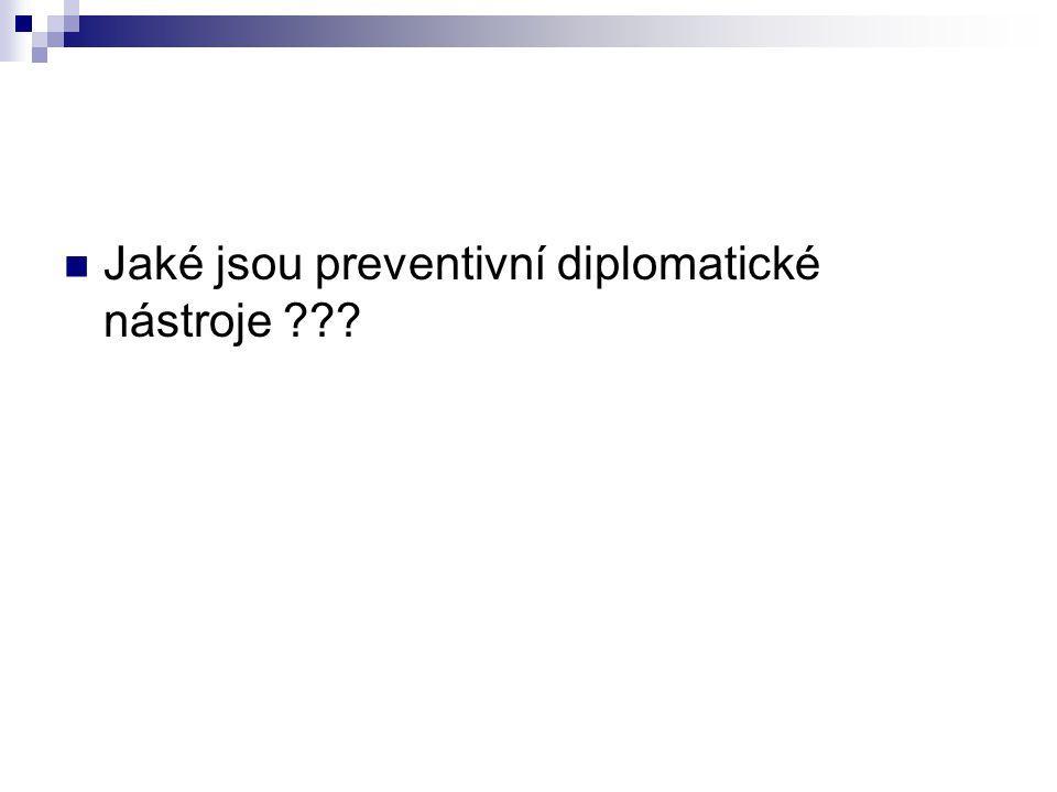 Jaké jsou preventivní diplomatické nástroje