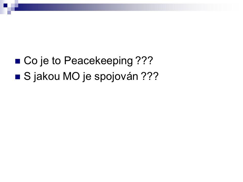 Co je to Peacekeeping S jakou MO je spojován