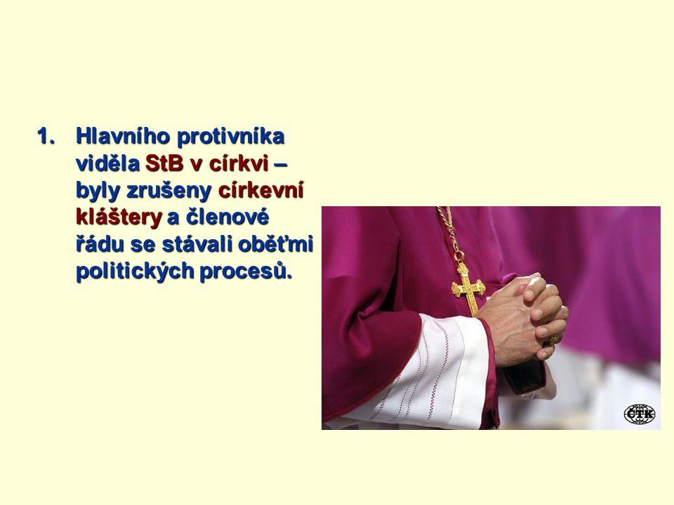 Hlavního protivníka viděla StB v církvi – byly zrušeny církevní kláštery a členové řádu se stávali oběťmi politických procesů.