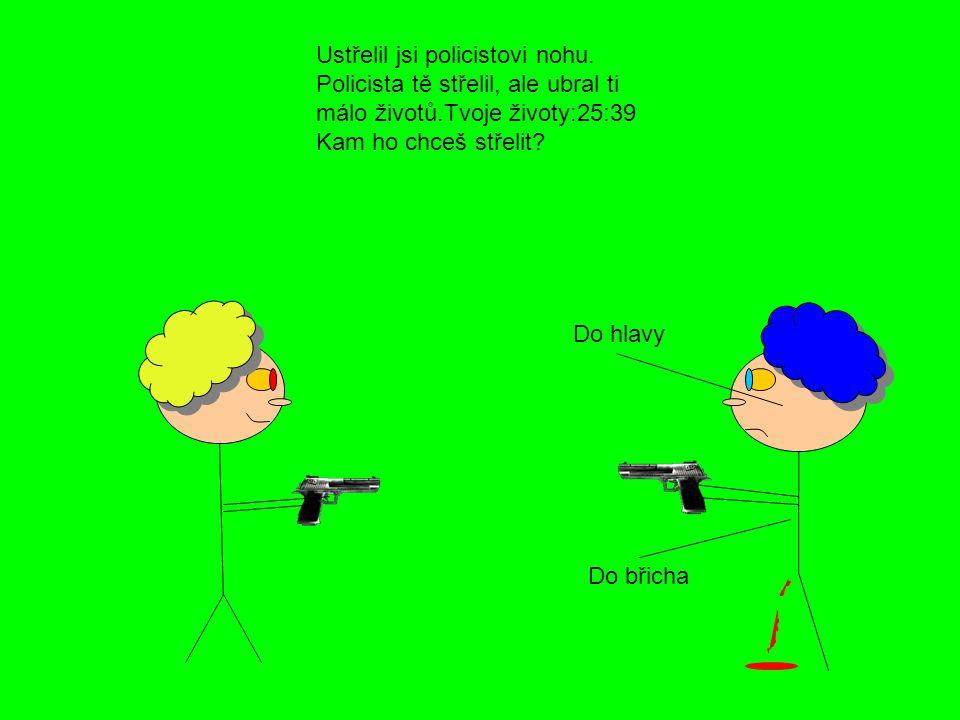 Ustřelil jsi policistovi nohu