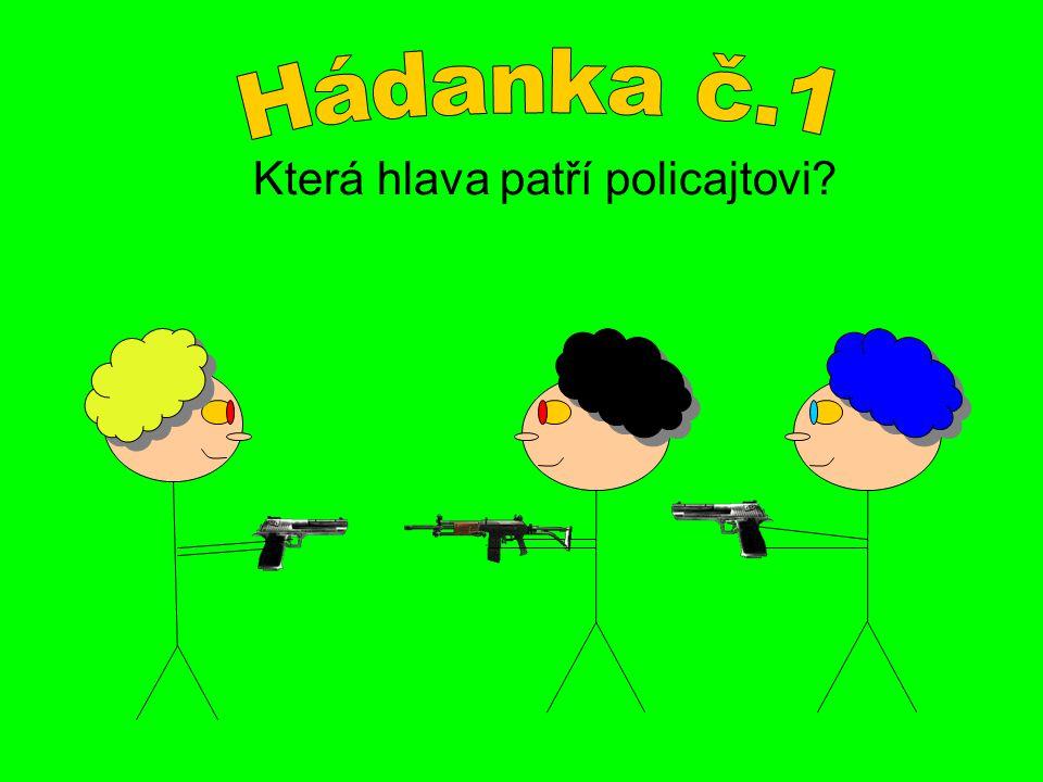 Hádanka č.1 Která hlava patří policajtovi