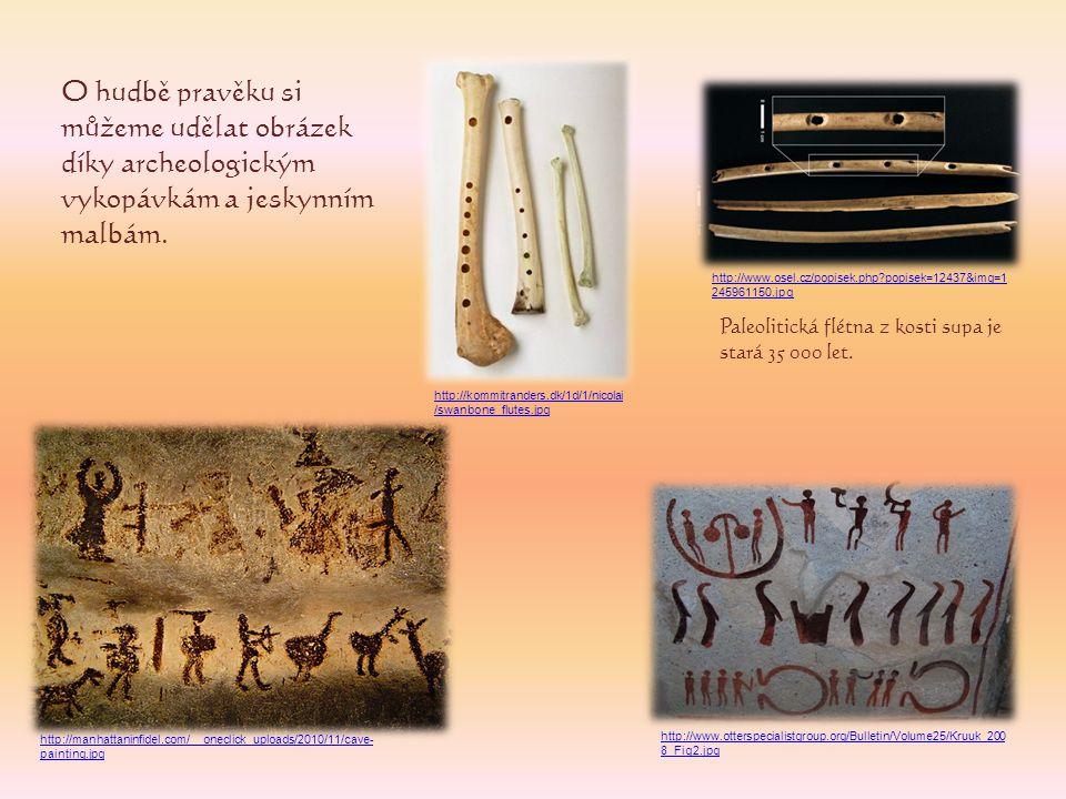 O hudbě pravěku si můžeme udělat obrázek díky archeologickým vykopávkám a jeskynním malbám.