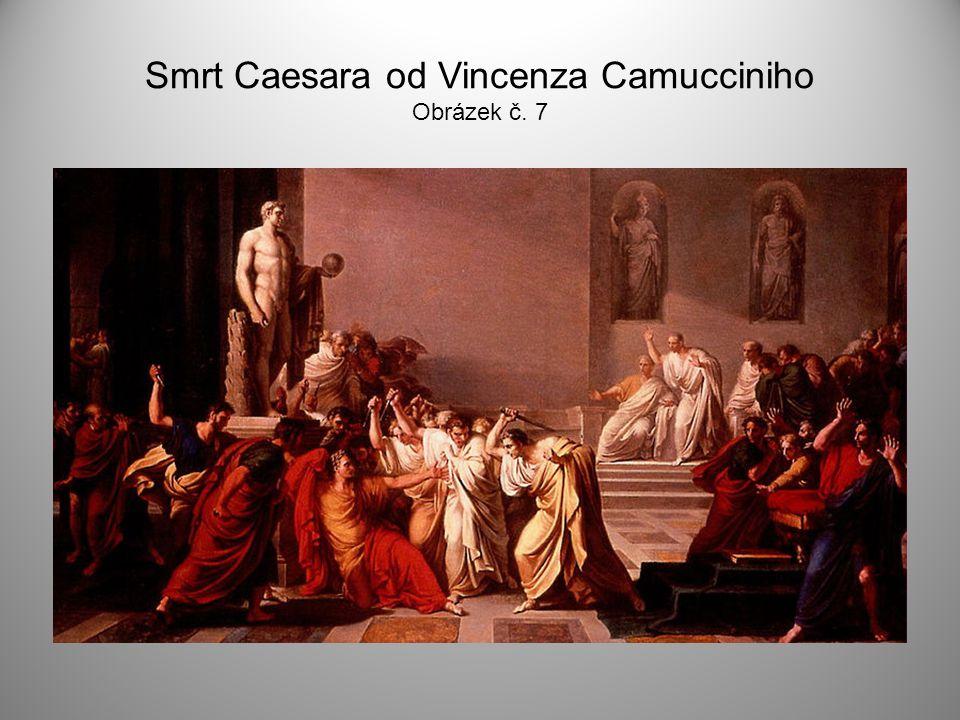 Smrt Caesara od Vincenza Camucciniho Obrázek č. 7