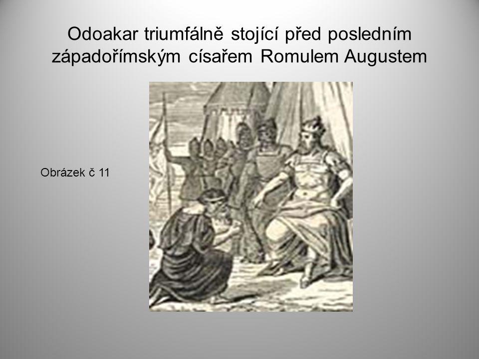 Odoakar triumfálně stojící před posledním západořímským císařem Romulem Augustem