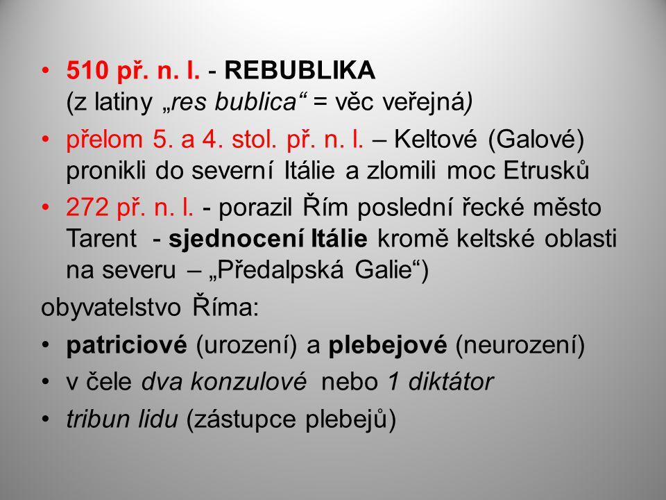 """510 př. n. l. - REBUBLIKA (z latiny """"res bublica = věc veřejná)"""