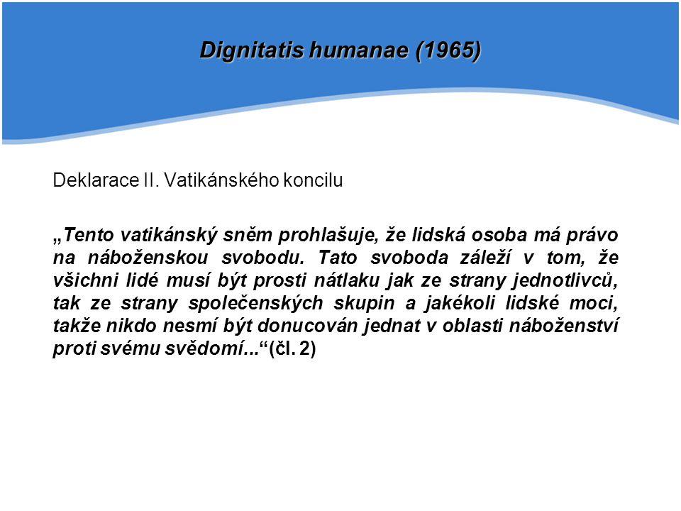 Dignitatis humanae (1965) Deklarace II. Vatikánského koncilu