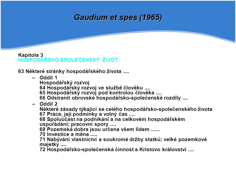 Gaudium et spes (1965) Kapitola 3 HOSPODÁŘSKO-SPOLEČENSKÝ ŽIVOT