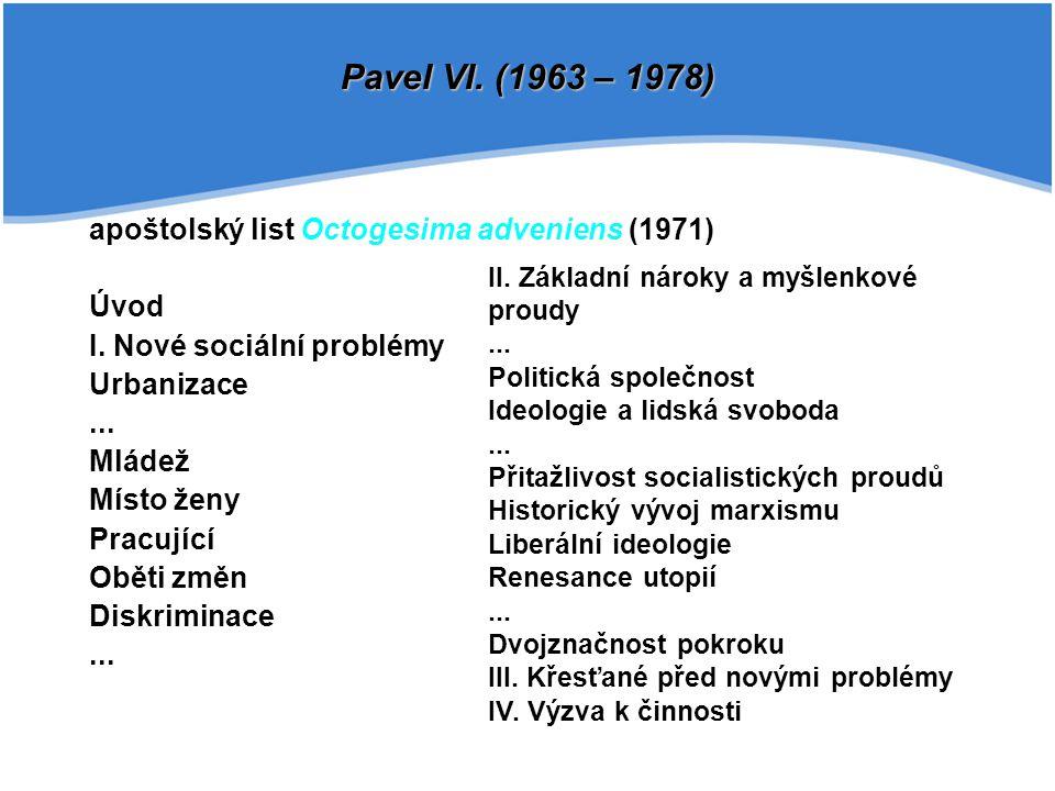 Pavel VI. (1963 – 1978) apoštolský list Octogesima adveniens (1971)