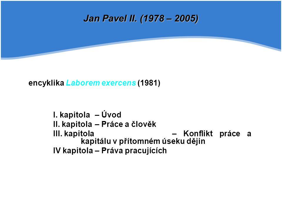 Jan Pavel II. (1978 – 2005) encyklika Laborem exercens (1981)