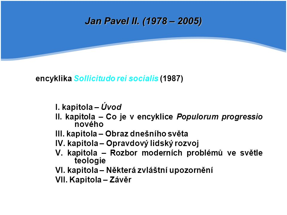 Jan Pavel II. (1978 – 2005) encyklika Sollicitudo rei socialis (1987)