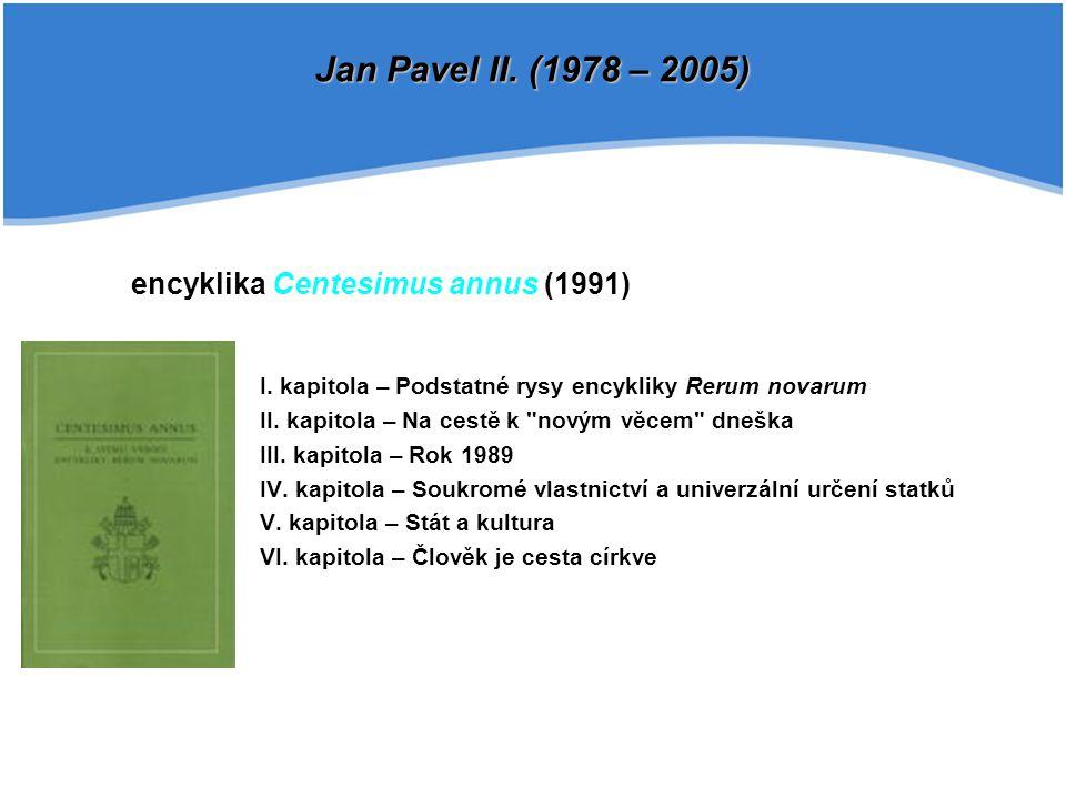 Jan Pavel II. (1978 – 2005) encyklika Centesimus annus (1991)