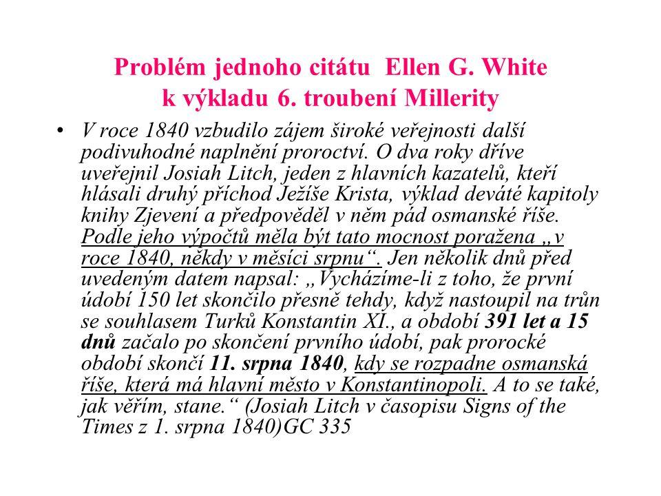 Problém jednoho citátu Ellen G. White k výkladu 6. troubení Millerity