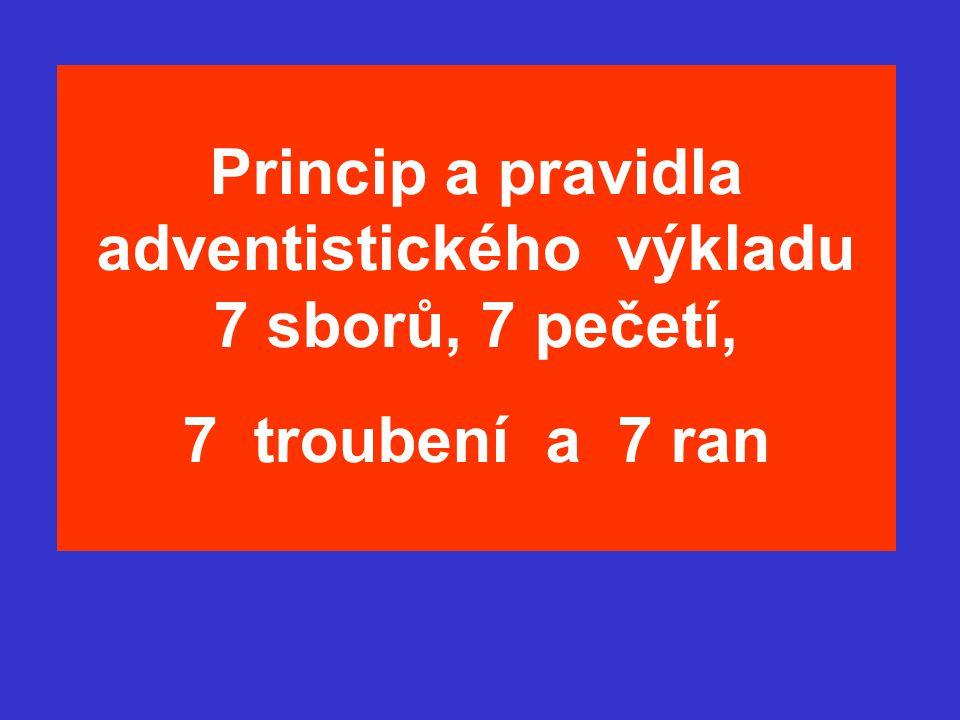 Princip a pravidla adventistického výkladu 7 sborů, 7 pečetí,