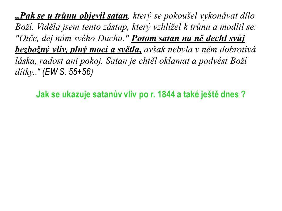 Jak se ukazuje satanův vliv po r. 1844 a také ještě dnes
