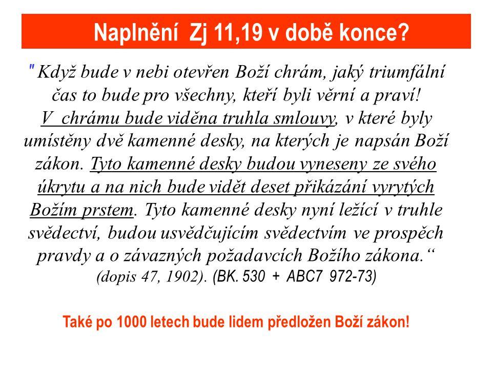 Naplnění Zj 11,19 v době konce