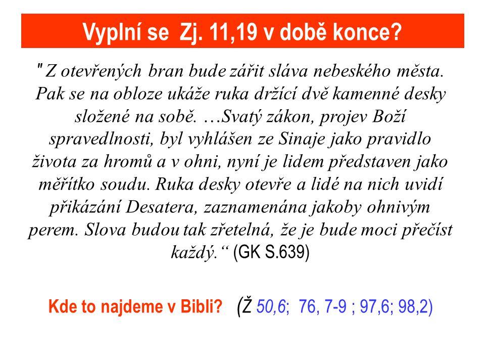 Vyplní se Zj. 11,19 v době konce
