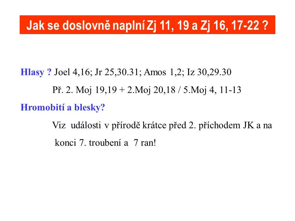 Jak se doslovně naplní Zj 11, 19 a Zj 16, 17-22