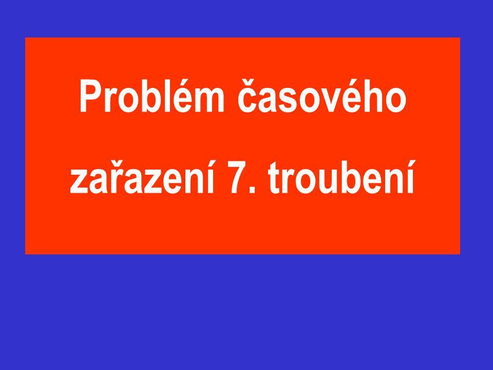 Problém časového zařazení 7. troubení