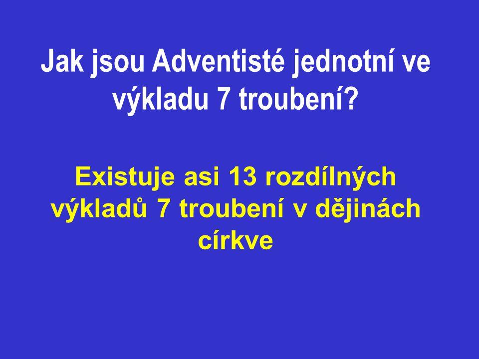 Jak jsou Adventisté jednotní ve výkladu 7 troubení