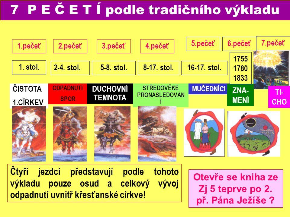 7 P E Č E T Í podle tradičního výkladu