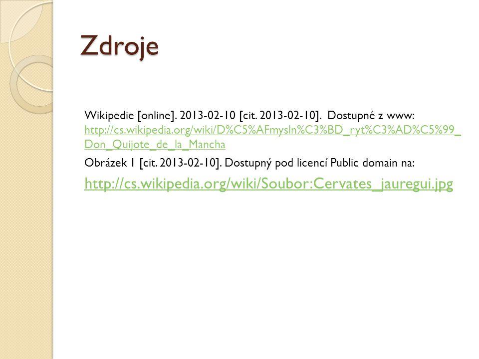 Zdroje http://cs.wikipedia.org/wiki/Soubor:Cervates_jauregui.jpg