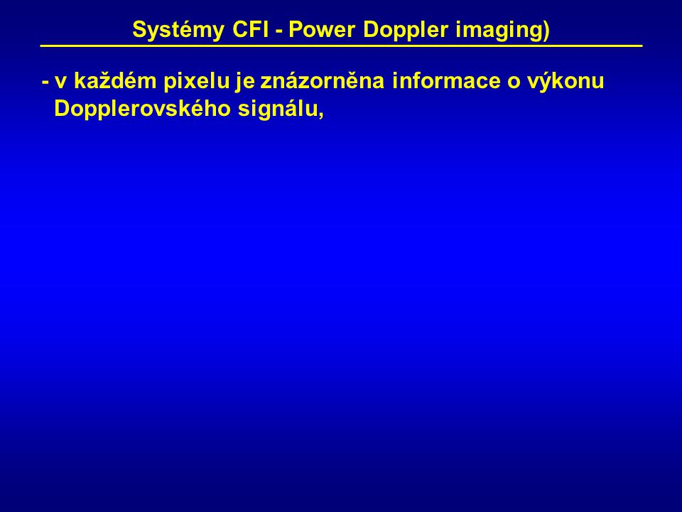 Systémy CFI - Power Doppler imaging)
