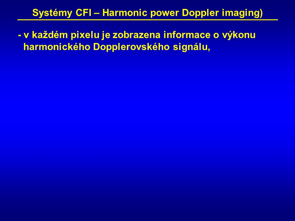 Systémy CFI – Harmonic power Doppler imaging)