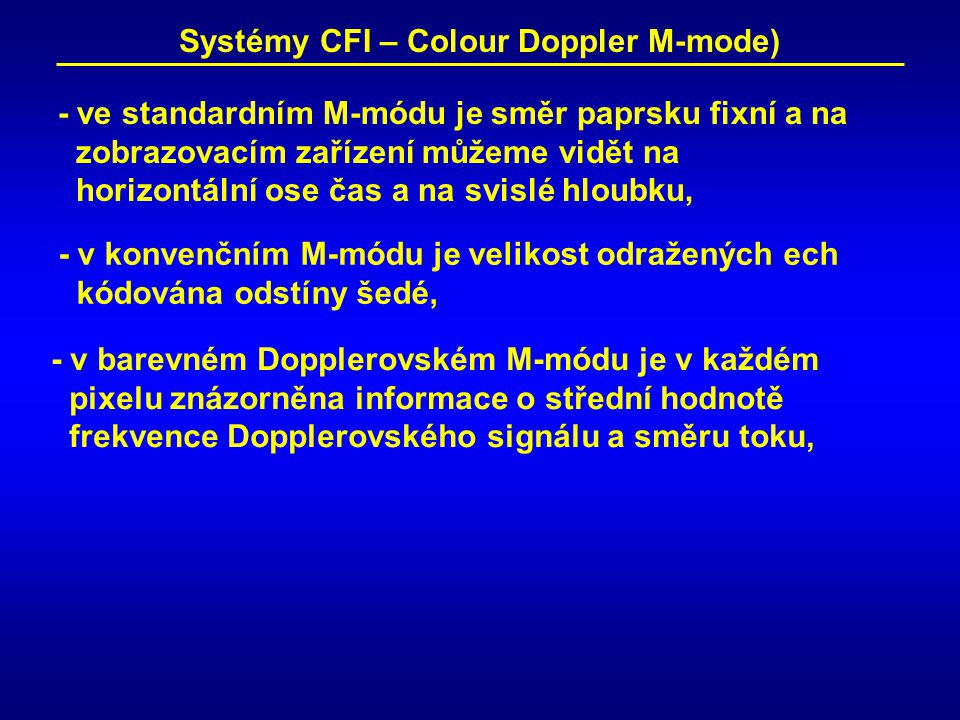 Systémy CFI – Colour Doppler M-mode)