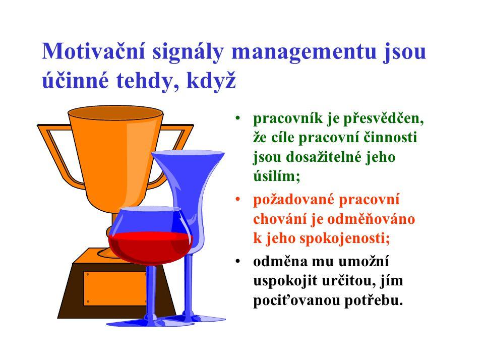 Motivační signály managementu jsou účinné tehdy, když