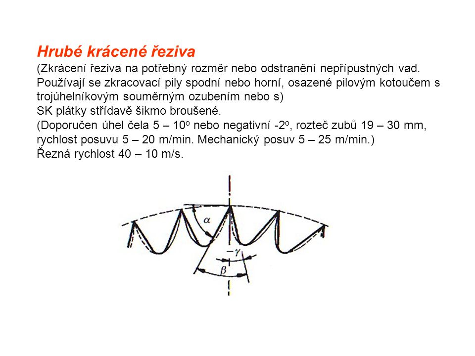 Hrubé krácené řeziva (Zkrácení řeziva na potřebný rozměr nebo odstranění nepřípustných vad.
