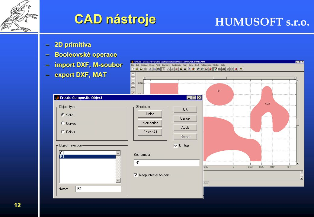 CAD nástroje 2D primitiva Booleovské operace import DXF, M-soubor
