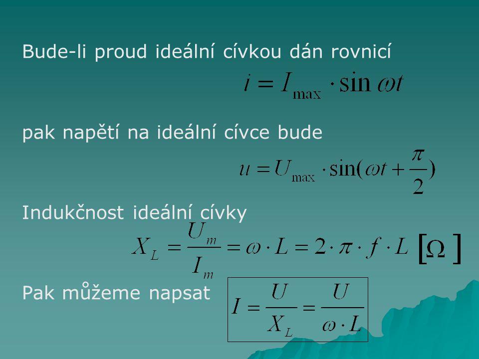 Bude-li proud ideální cívkou dán rovnicí