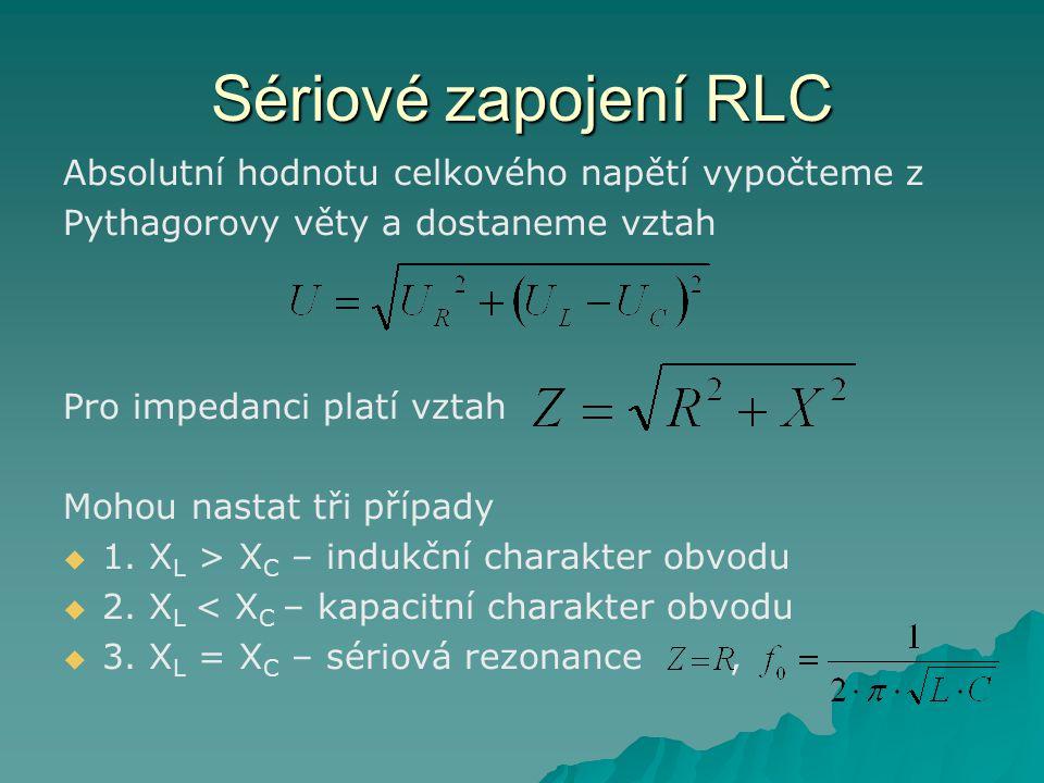 Sériové zapojení RLC Absolutní hodnotu celkového napětí vypočteme z