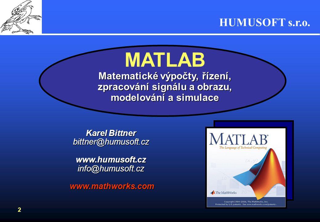 MATLAB Matematické výpočty, řízení, zpracování signálu a obrazu, modelování a simulace