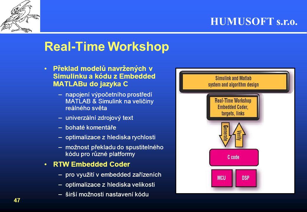Real-Time Workshop Překlad modelů navržených v Simulinku a kódu z Embedded MATLABu do jazyka C.