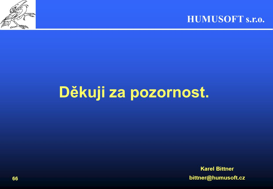 Děkuji za pozornost. Karel Bittner bittner@humusoft.cz