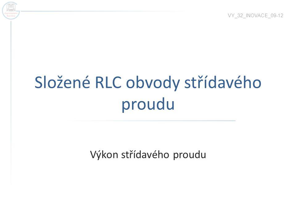 Složené RLC obvody střídavého proudu