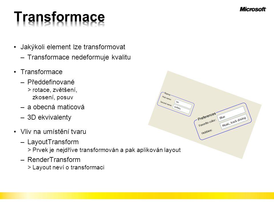 Transformace Jakýkoli element lze transformovat