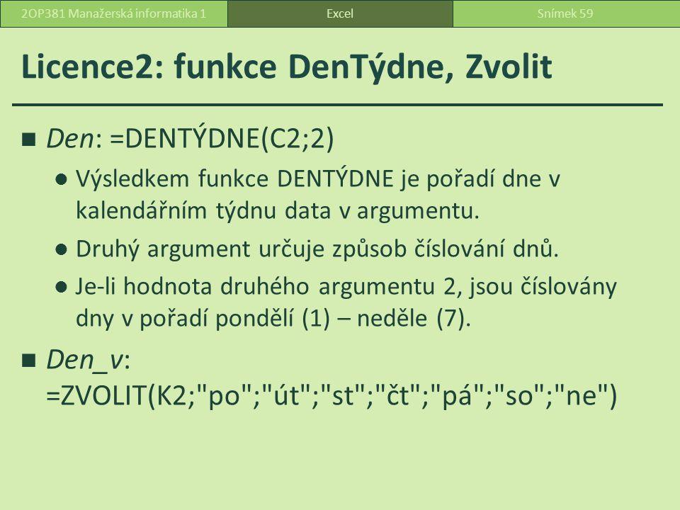 Licence2: funkce DenTýdne, Zvolit