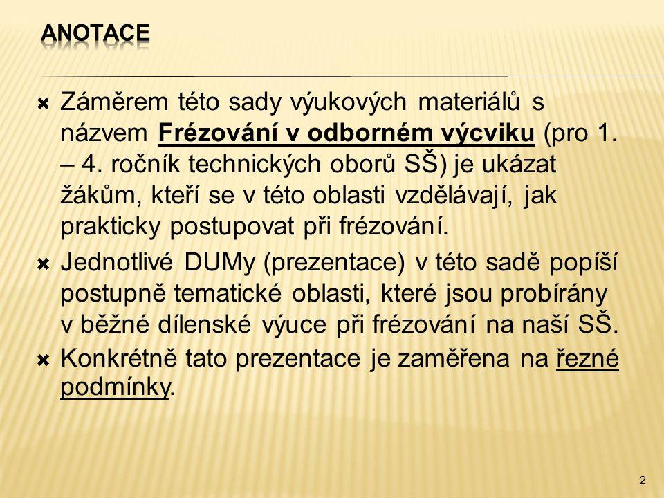 Konkrétně tato prezentace je zaměřena na řezné podmínky.