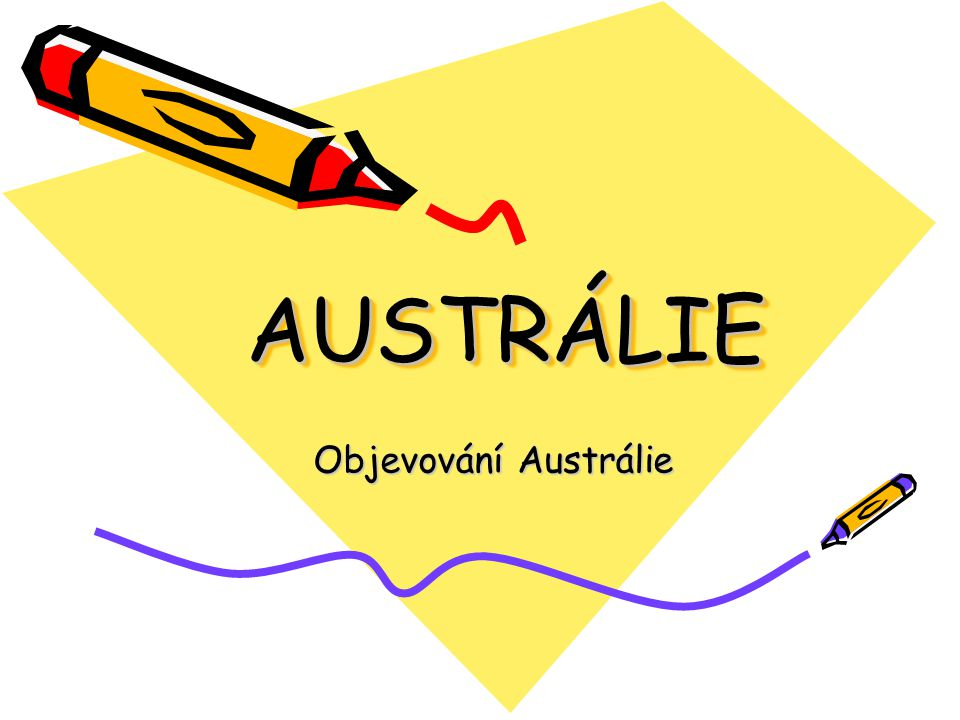 AUSTRÁLIE Objevování Austrálie