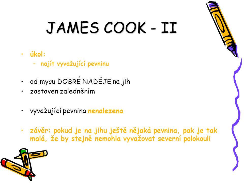 JAMES COOK - II úkol: od mysu DOBRÉ NADĚJE na jih zastaven zaledněním