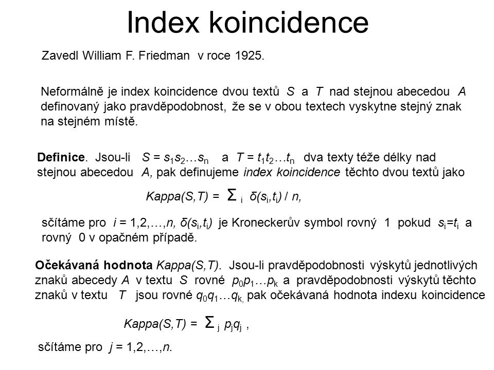 Index koincidence Zavedl William F. Friedman v roce 1925.