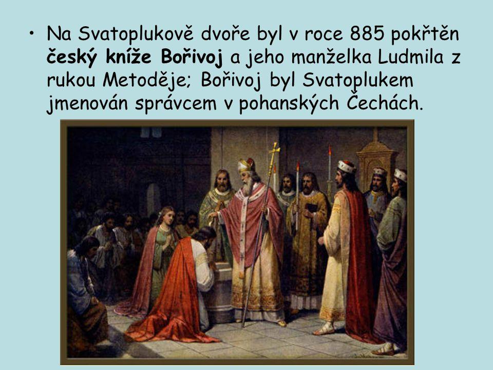 Na Svatoplukově dvoře byl v roce 885 pokřtěn český kníže Bořivoj a jeho manželka Ludmila z rukou Metoděje; Bořivoj byl Svatoplukem jmenován správcem v pohanských Čechách.