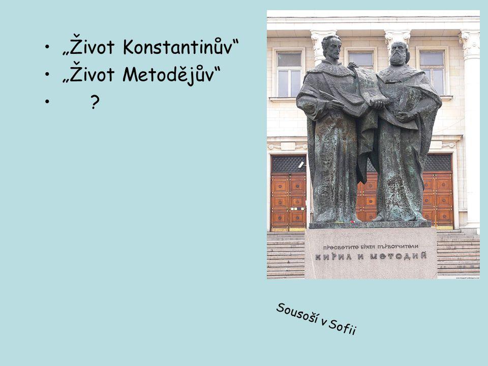 """""""Život Konstantinův """"Život Metodějův Sousoší v Sofii"""