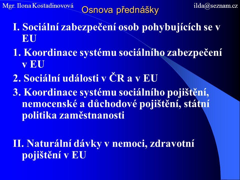 I. Sociální zabezpečení osob pohybujících se v EU
